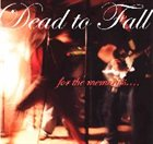 DEAD TO FALL ...for the Memories album cover