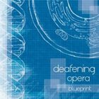 DEAFENING OPERA Blueprint album cover