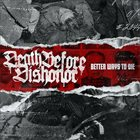 DEATH BEFORE DISHONOR (MA) Better Ways To Die album cover