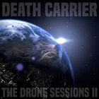 DEATH CARRIER The Drone Sessions II album cover