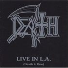 DEATH Live in L.A. (Death & Raw) album cover