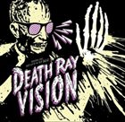 DEATH RAY VISION Get Lost or Get Dead album cover