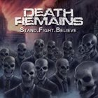 DEATH REMAINS Stand.Fight.Believe album cover