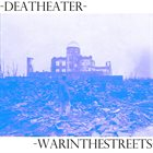 DEATHEATER War In The Streets album cover