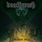 DEATHWISH (WI) Unleash Hell album cover