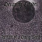 DECAYING CITADEL Scream of a Dying World album cover