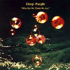 DEEP PURPLE Who Do We Think We Are album cover