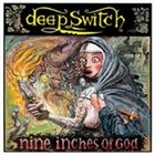 DEEP SWITCH Nine Inches of God album cover