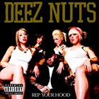 DEEZ NUTS Rep Your Hood album cover