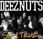 DEEZ NUTS Stay True album cover