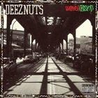 DEEZ NUTS Word is Bond album cover