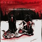 DEFYING WHITE Colorless Infliction album cover