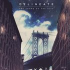 DELINEATE The Sound Of The City album cover