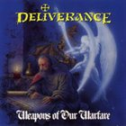DELIVERANCE Weapons of Our Warfare album cover