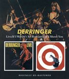 DERRINGER Live / If I Weren't So Romantic, I'd Shoot You album cover