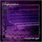 DESPAIRATION Music for the Night album cover