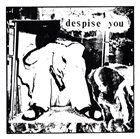 DESPISE YOU Despise You / Crom album cover