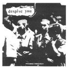 DESPISE YOU Despise You/ PCP Scapegoat album cover