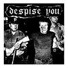 DESPISE YOU Despise You / Stapled Shut album cover