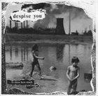 DESPISE YOU ...To Show How Much You Meant / Mechanized Flesh album cover