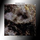 DESTROY JUDAS Destroy Judas / Io Apreo album cover
