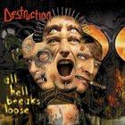 DESTRUCTION All Hell Breaks Loose album cover