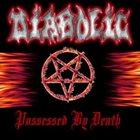 DIABOLIC Possessed by Death album cover