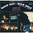 DICK DALE Rock out with Dick Dale and his Del-Tones: Live at Ciro's album cover