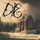 DIE (FL) Sorrow's Great Deceit album cover