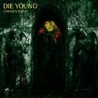 DIE YOUNG (TX) Chosen Path album cover
