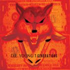 DIE YOUNG (TX) Die Young / 7 Generations album cover
