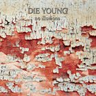 DIE YOUNG (TX) No Illusions album cover