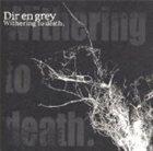 DIR EN GREY Withering to death. album cover