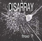 DISARRAY (NW) Free? album cover