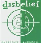 DISBELIEF Disbelief / Infected album cover