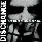 DISCHANGE Seeing Feeling Bleeding album cover
