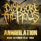 DISFIGURE THE PIOUS Annihilation album cover
