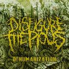 DISFIGURE THE PIOUS Dehumanization album cover