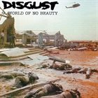 DISGUST A World Of No Beauty album cover
