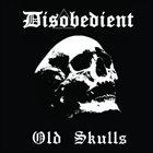 DISOBEDIENT Old Skulls album cover