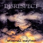DISRESPECT Eternal Mayhem album cover
