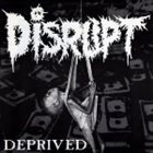 DISRUPT Deprived album cover