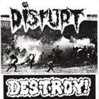 DISRUPT Disrupt / Destroy! album cover