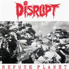 DISRUPT Refuse Planet album cover