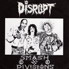 DISRUPT Smash Divisions album cover