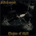 DITCHWEED Plague Of Shit album cover