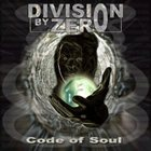 DIVISION BY ZERO Code of Soul album cover