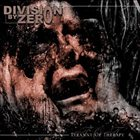 DIVISION BY ZERO Tyranny of Therapy album cover