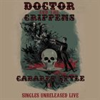 DOCTOR AND THE CRIPPENS Cabaret Style (Singles Unreleased Live) album cover
