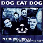 DOG EAT DOG In the Dog House: The Best and the Rest album cover